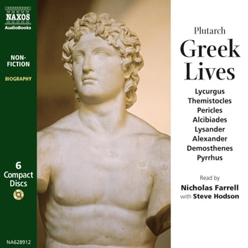 Greek Lives - Lycurgus  Themistocles  Pericles  Alcibiades  Lysander  Alexander  Demosthenes  Pyrrhus audiobook by Plutarch