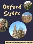 Oxford Sights: a travel guide to the top 20 attractions in Oxford, England (Mobi Sights) 電子書籍 by MobileReference