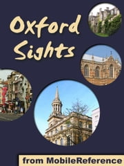 Oxford Sights: a travel guide to the top 20 attractions in Oxford, England (Mobi Sights) ebook by MobileReference