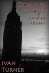 Zombies! Episode 6: Barriers Collapse ebook by Ivan Turner