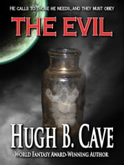 The Evil ebook by Hugh B. Cave