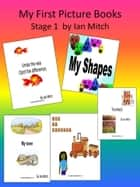 My First Picture Books ebook by Ian Mitch