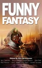 Funny Fantasy eBook by Alex Shvartsman, Gail Carriger, Esther Friesner,...