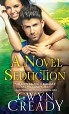 A Novel Seduction ebook by Gwyn Cready