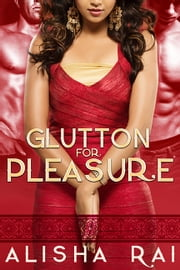 Glutton for Pleasure ebook by Alisha Rai