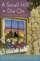 A Small Hill to Die On ebook by Elizabeth J. Duncan