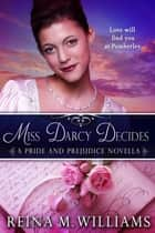 Miss Darcy Decides ebook by Reina M. Williams
