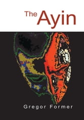 The Ayin ebook by Gregor Former