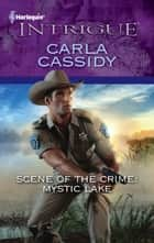 Scene of the Crime: Mystic Lake ebook by Carla Cassidy