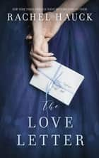 The Love Letter - New from the New York Times bestselling author of The Wedding Dress ebook by Rachel Hauck