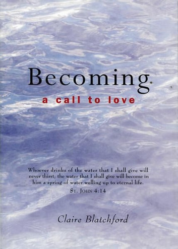 Becoming: A Call to Love ebook by Claire Blatchford