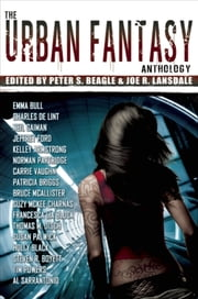 The Urban Fantasy Anthology ebook by Joe R Lansdale,Peter S. Beagle