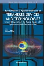 Fundamental & Applied Problems of Terahertz Devices and Technologies ebook by Michael Shur
