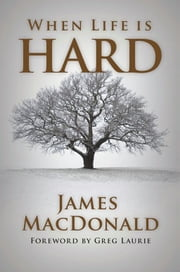 When Life is Hard ebook by James MacDonald