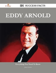 Eddy Arnold 194 Success Facts - Everything you need to know about Eddy Arnold ebook by James Greene