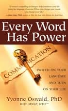 Every Word Has Power ebook by Yvonne Oswald
