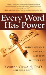Every Word Has Power - Switch on Your Language and Turn on Your Life ebook by Yvonne Oswald