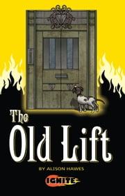 The Old Lift ebook by Alison Hawes,Aleksandar Sotirovski