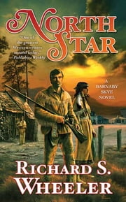 North Star - A Barnaby Skye Novel ebook by Richard S. Wheeler
