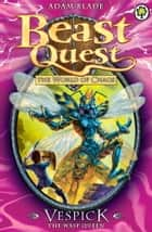 Beast Quest: Vespick the Wasp Queen - Series 6 Book 6 ebook by Adam Blade