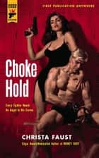 Choke Hold ebook by Christa Faust