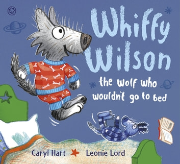 Whiffy Wilson: The Wolf who wouldn't go to bed ebook by Caryl Hart