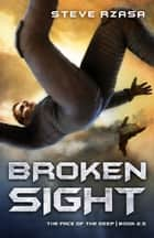 Broken Sight ebook by Steve Rzasa
