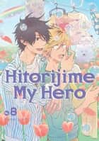 Hitorijime My Hero 8 ebook by