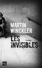 Les Invisibles ebook by Martin WINCKLER