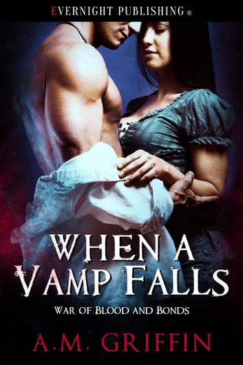 When a Vamp Falls ebook by A.M. Griffin