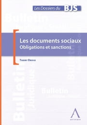 Les documents sociaux dans l'entreprise - Obligations et sanctions ebook by Thierry Driesse, Anthemis