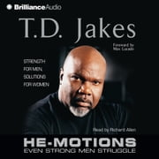 He-Motions - Even Strong Men Struggle audiobook by T. D. Jakes