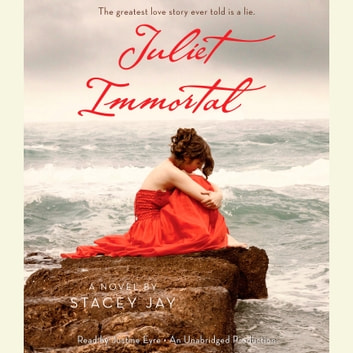 Juliet Immortal audiobook by Stacey Jay