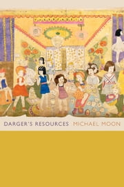 Darger's Resources ebook by Michael Moon