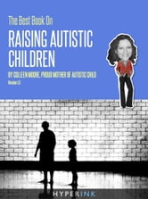 The Best Book On Raising Autistic Children (Parenting, Child Development, Autism) ebook by Colleen Moore