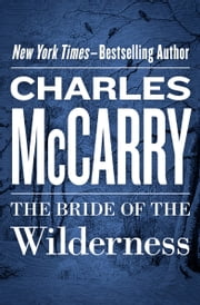 The Bride of the Wilderness ebook by Charles McCarry
