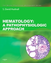 Hematology - A Pathophysiologic Approach ebook by S. David Hudnall