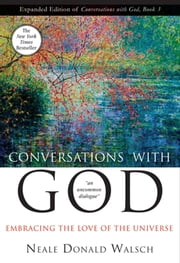 Conversations with God, Book 3 - Embracing the Love of the Universe (Anniv) ebook by Neale Donald Walsch