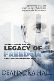 Legacy of Freedom ebook by Deanndra Hall