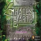 Shades of Earth - An Across the Universe Novel audiobook by Beth Revis