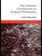 The Austrian Contribution to Analytic Philosophy ebook by Mark Textor