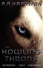 The Howling Throne ebook by A A Hamilton