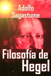 Filosofia de Hegel ebook by Adolfo Sagastume