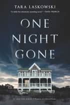 One Night Gone - A Novel ebook by Tara Laskowski