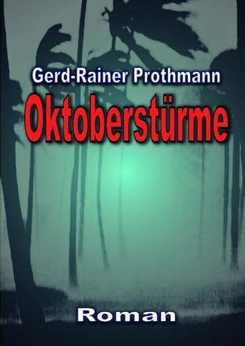 Oktoberstürme ebook by Gerd-Rainer Prothmann