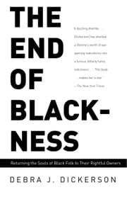 The End of Blackness - Returning the Souls of Black Folk to Their Rightful Owners ebook by Kobo.Web.Store.Products.Fields.ContributorFieldViewModel