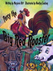 Percy The Big Red Rooster ebook by Hitt, Marjorie