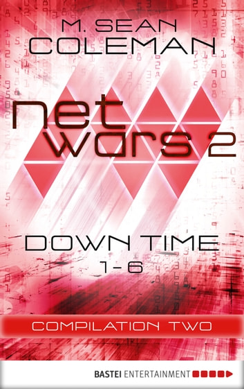 netwars 2 - Down Time - Compilation Two - Thriller ebook by M. Sean Coleman