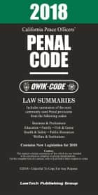2018 California Penal Code QWIK-CODE: Law Summaries ebook by LawTech Publishing Group