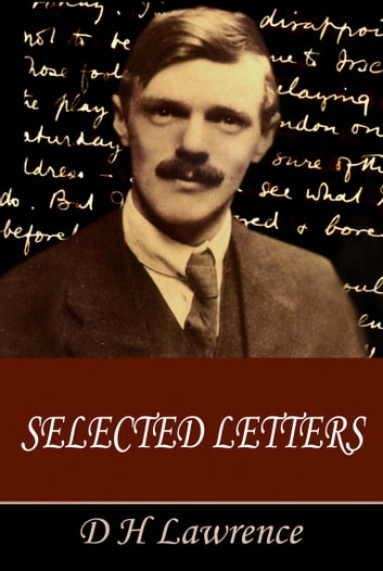 The Selected Letters of D H Lawrence ebook by D H Lawrence